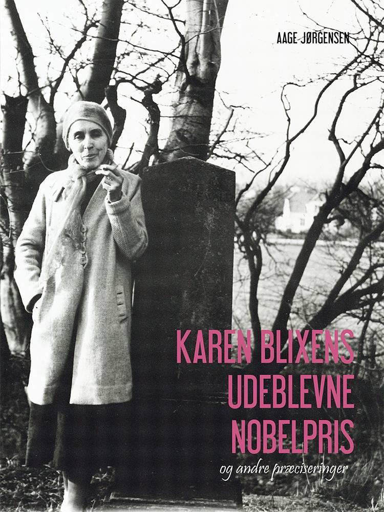 Karen Blixens udeblevne Nobelpris af Aage Jørgensen