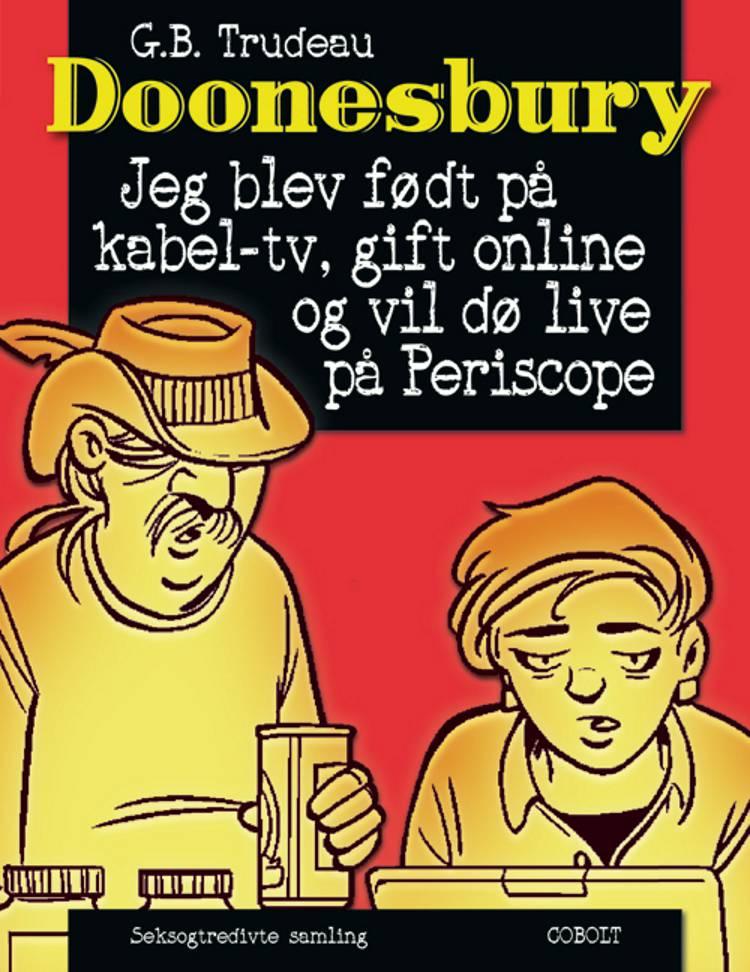 Jeg blev født på kabel-tv, gift online og vil dø live på Periscope af Garry Trudeau