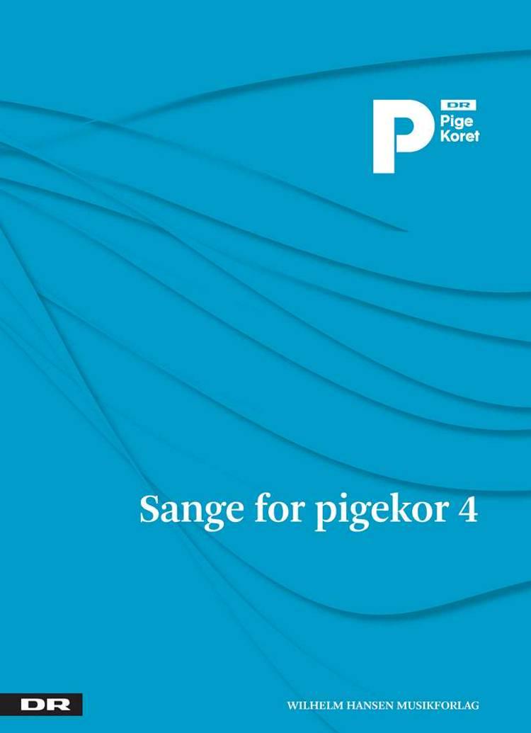 Sange for pigekor 4 af Anne Linnet, Kai Normann Andersen og Erik Sommer m.fl.