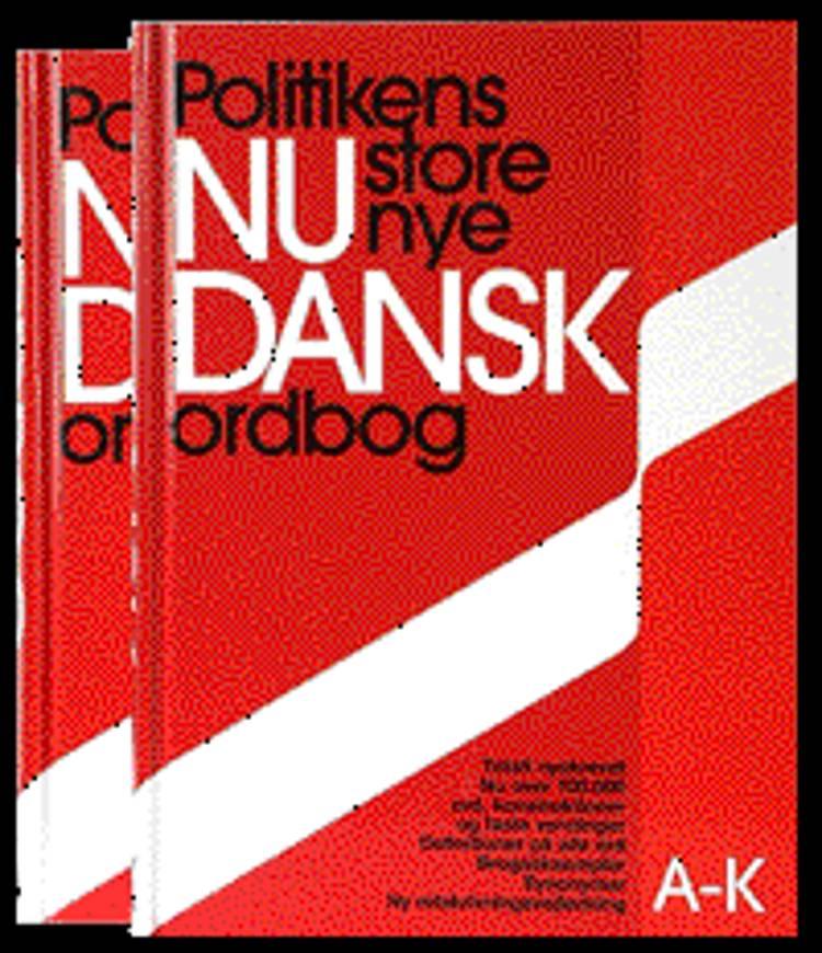 Politikens store nye Nudansk ordbog A-K