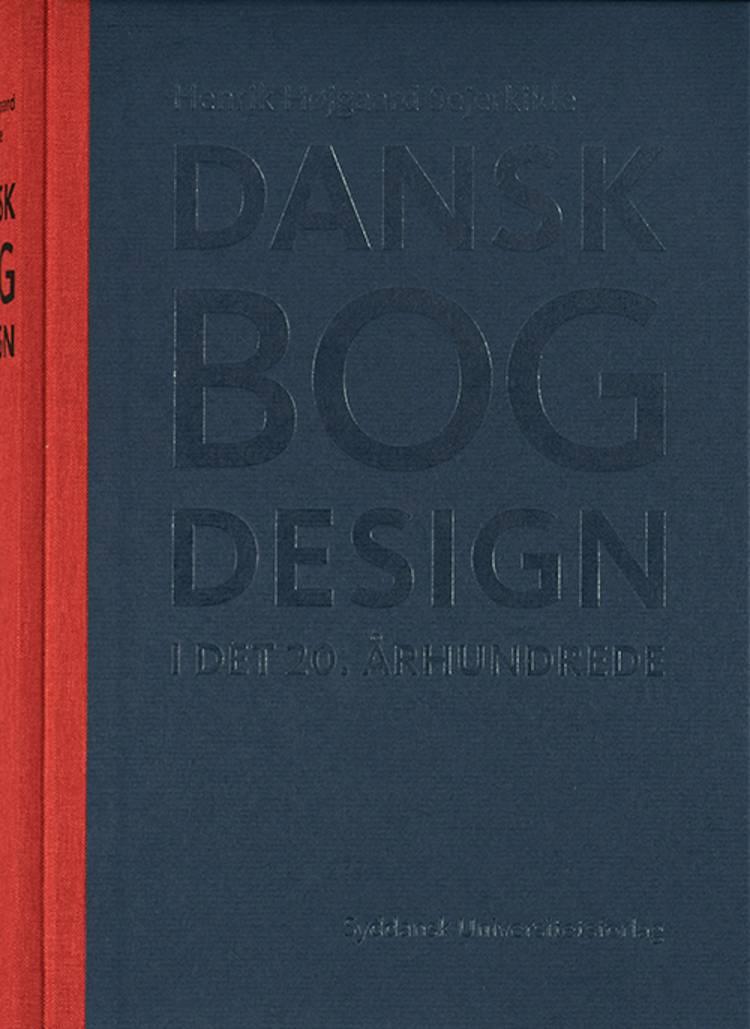 Dansk bogdesign i det 20. århundrede af Henrik Højgaard Sejerkilde