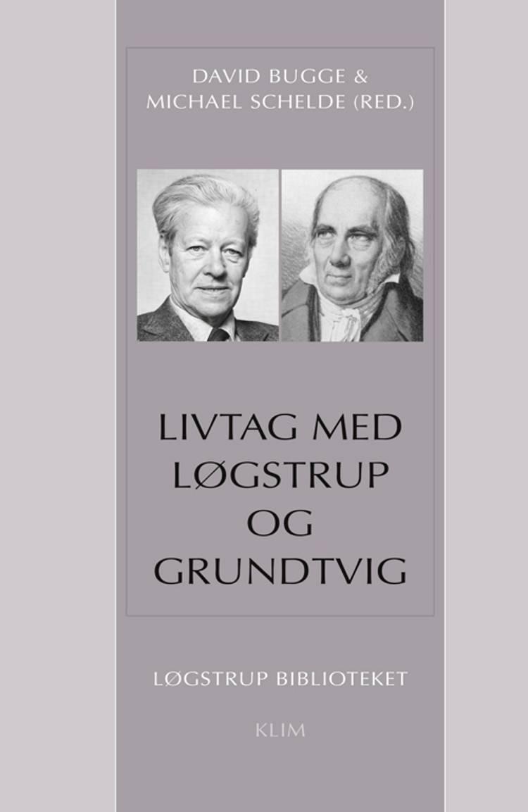 Livtag med Løgstrup og Grundtvig af Michael Schelde og David Bugge