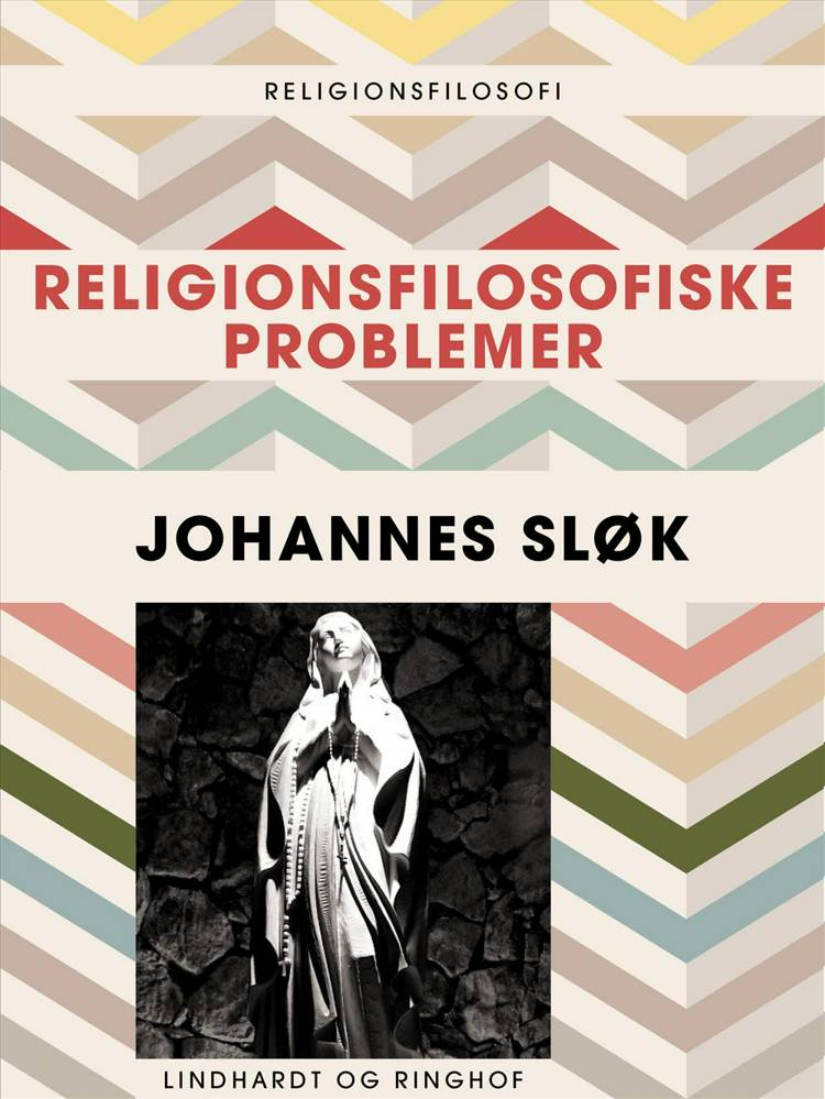 Religionsfilosofiske problemer af Johannes Sløk
