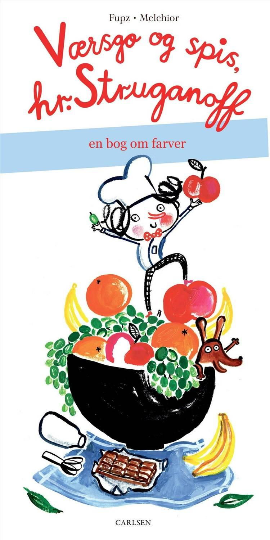 Kim Fupz Aakeson, hr. Struganoff, Værsgo' og spis, hr. Struganoff, børnebog, babybog