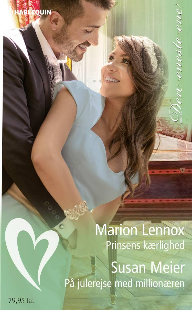 Prinsens kærlighed/På julerejse med millionæren af Marion Lennox og Susan Meier