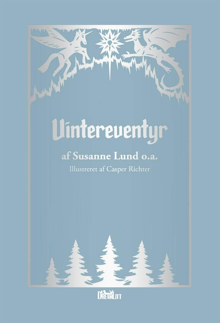 Vintereventyr af Susanne Lund, Katrine Skovgaard og Karin Brydsø Dammark m.fl.