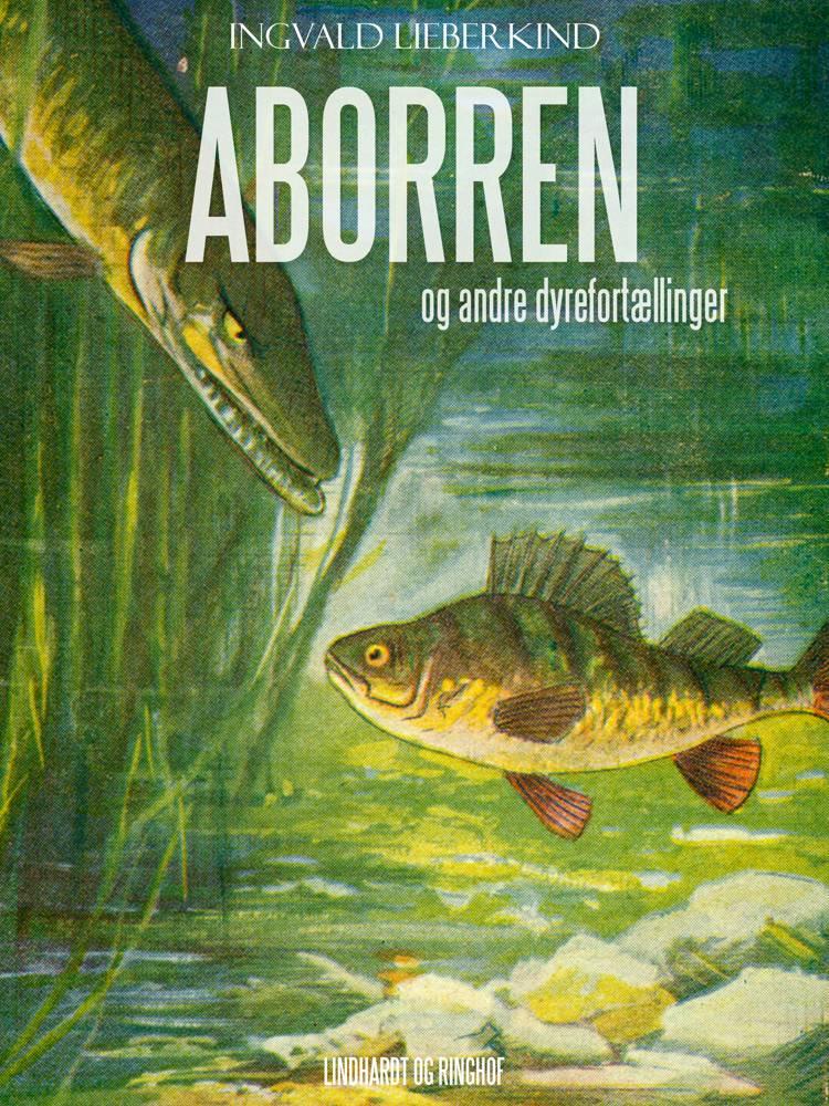 Aborren og andre dyrefortællinger af Ingvald Lieberkind