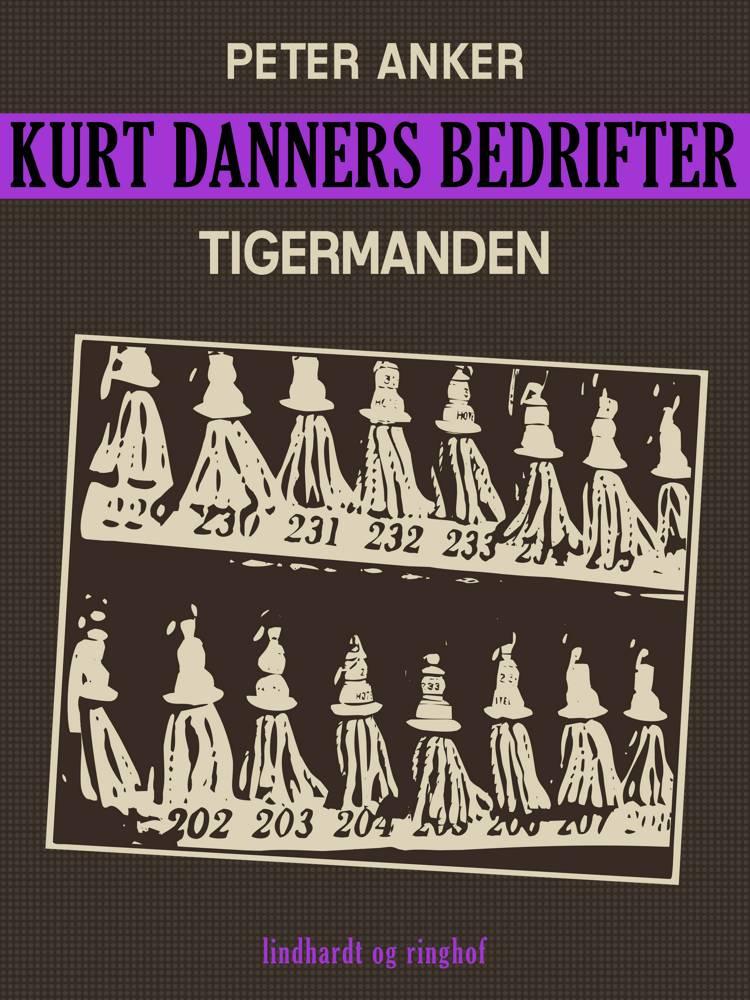 Kurt Danners bedrifter: Tigermanden af Peter Anker