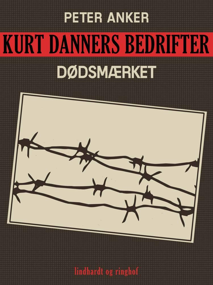 Kurt Danners bedrifter: Dødsmærket af Peter Anker