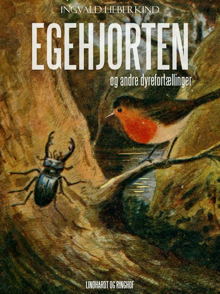 Egehjorten og andre dyrefortællinger af Ingvald Lieberkind