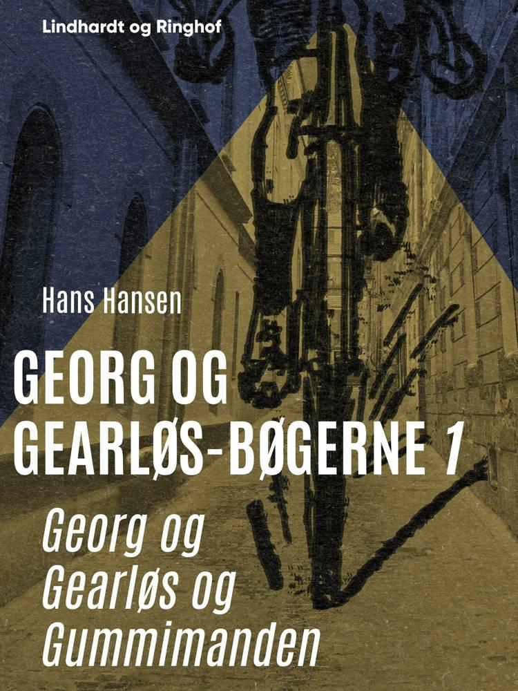 Georg og Gearløs og Gummimanden af Hans Hansen