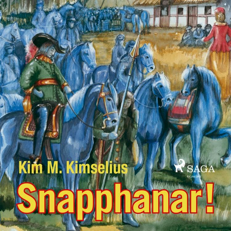 Snapphanar af Kim M. Kimselius