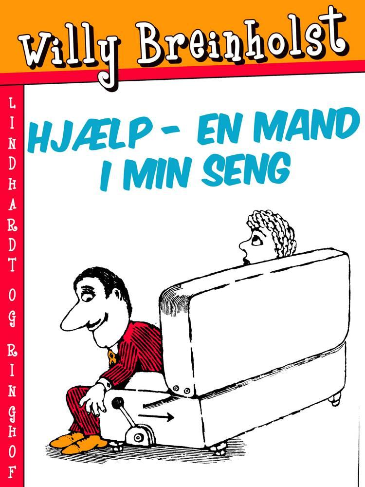 Hjælp - en mand i min seng af Willy Breinholst