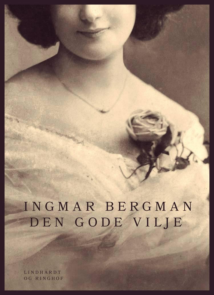 Den gode vilje af Ingmar Bergman