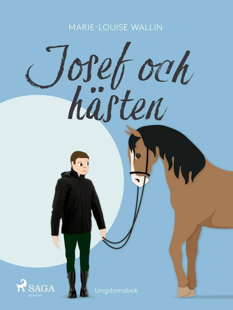 Josef och hästen af Marie-Louise Wallin