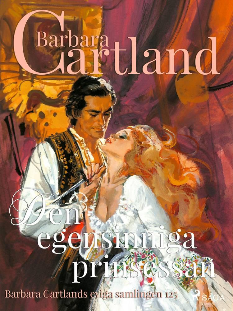 Den egensinniga prinsessan af Barbara Cartland