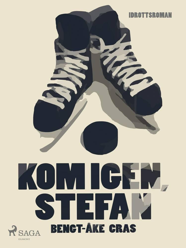 Kom igen, Stefan af Bengt-Åke Cras