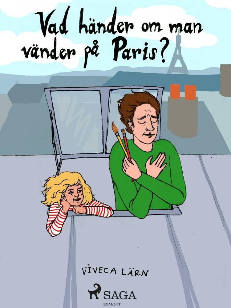 Vad händer om man vänder på Paris? af Viveca Lärn