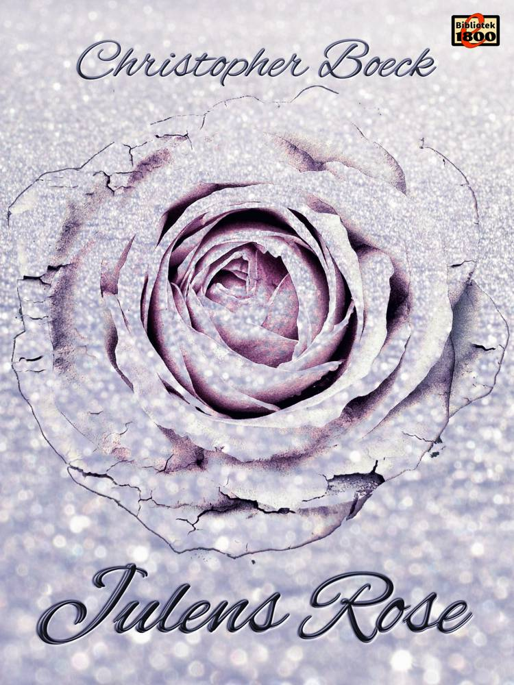 Julens Rose af Christopher Boeck