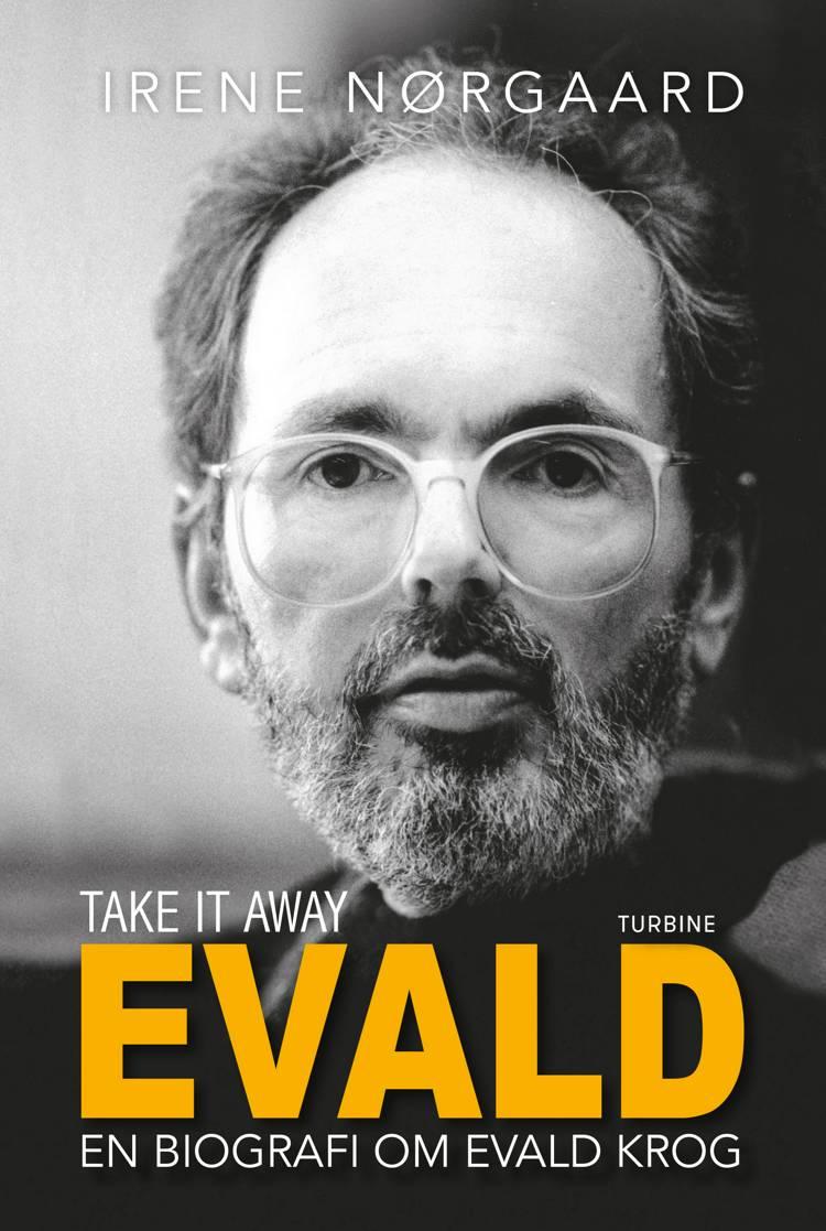 Take it away, Evald af Irene Nørgaard
