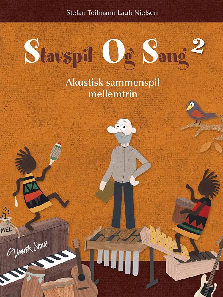 Stavspil og Sang 2 af Stefan Teilmann Laub Nielsen