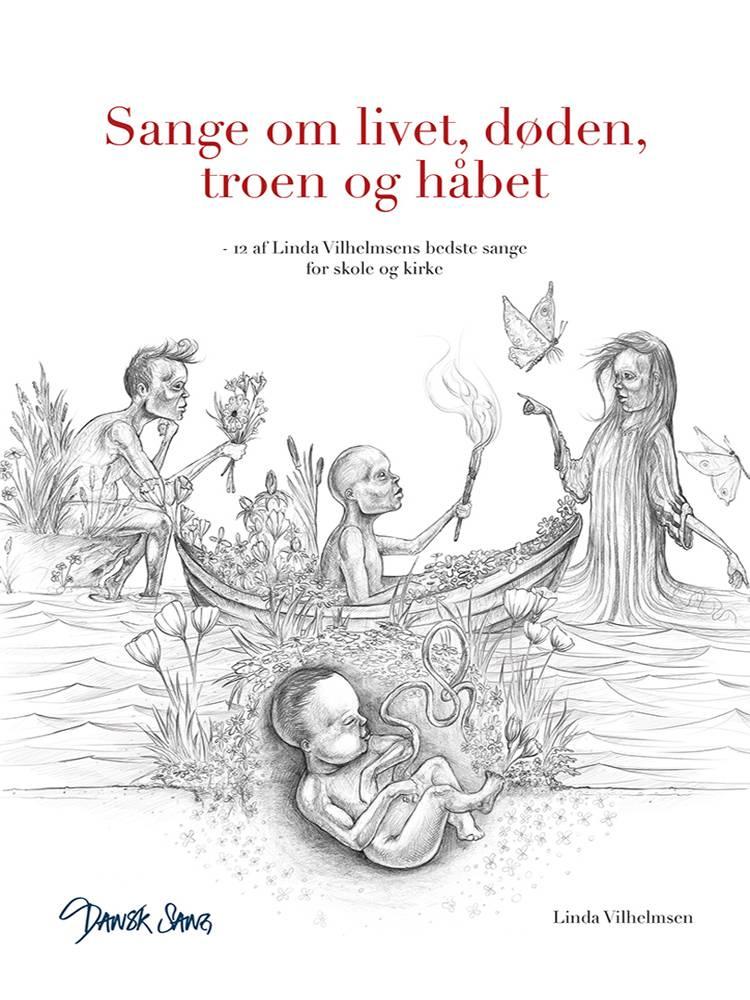 Sange om livet, døden, troen og håbet af Linda Vilhelmsen