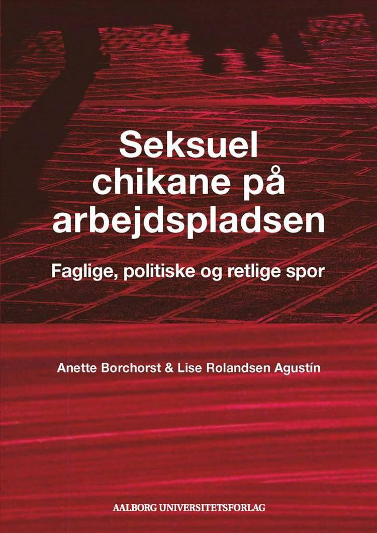 Seksuel chikane på arbejdspladsen af Anette Borchorst og Lise Rolandsen Agustín