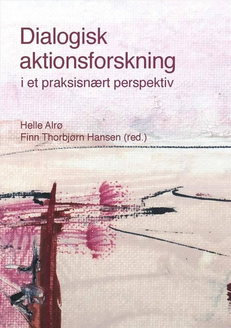 Dialogisk aktionsforskning af Helle Alrø og Finn Thorbjørn Hansen