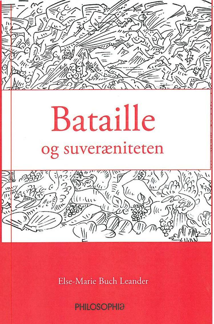 Georges Bataille og suveræniteten af Else-Marie Buch Leander