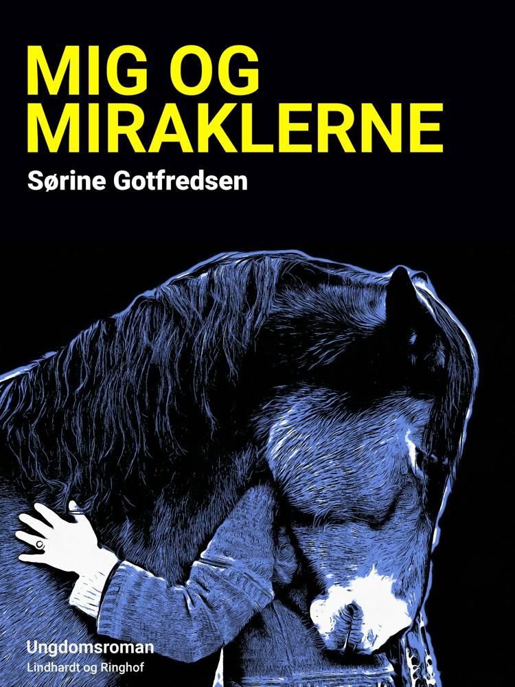Mig og miraklerne af Sørine Gotfredsen