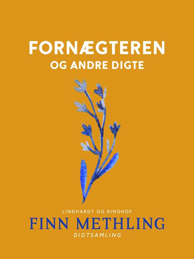 Fornægteren og andre digte af Finn Methling