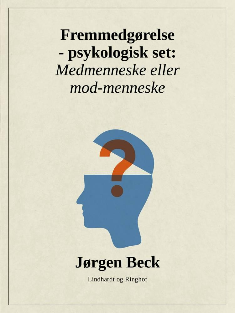 Fremmedgørelse - psykologisk set: Medmenneske eller mod-mennske af Jørgen Beck