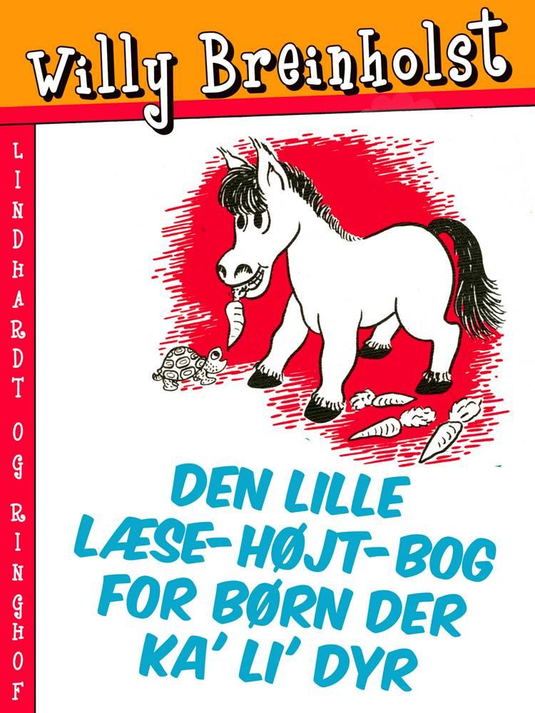 Den lille læse-højt-bog for børn der ka' li' dyr af Willy Breinholst