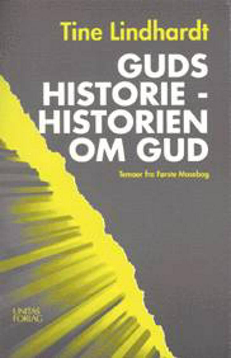 Guds historie - historien om Gud af Tine Lindhardt