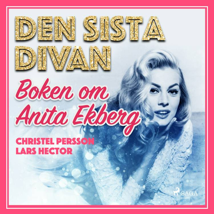 Den sista divan - boken om Anita Ekberg af Christel Persson og Lars Hector