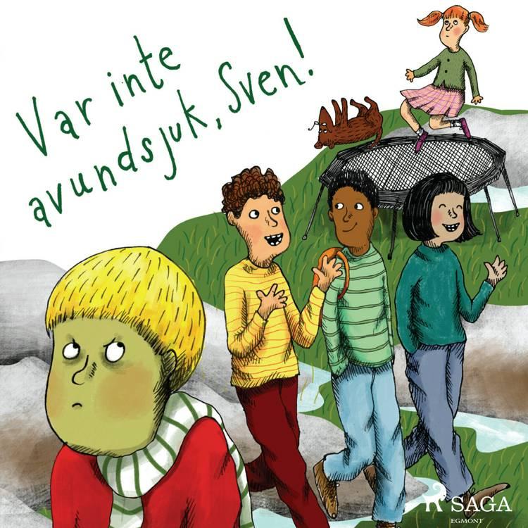 Var inte avundsjuk, Sven! af Sofia Johansson