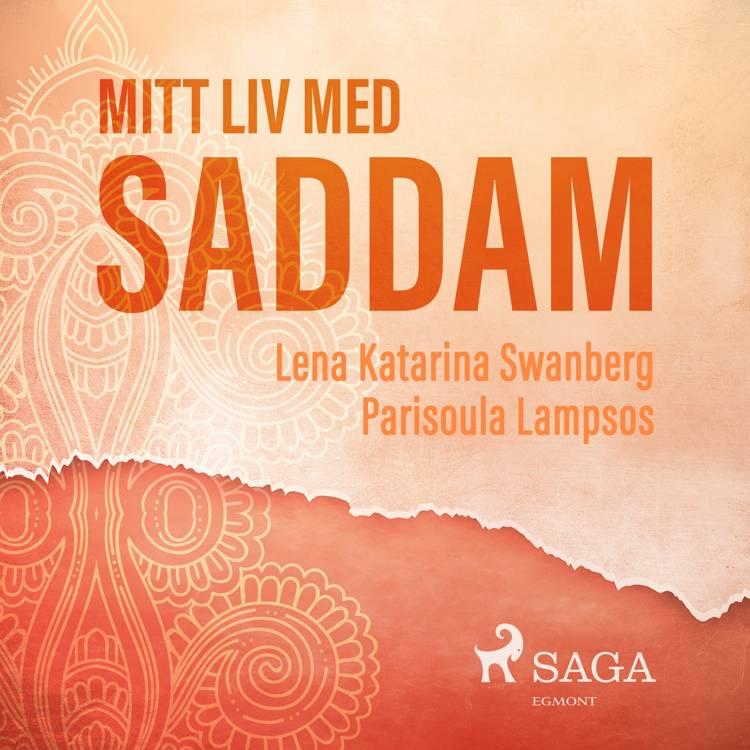 Mitt liv med Saddam af Lena Katarina Swanberg og Parisoula Lampsos