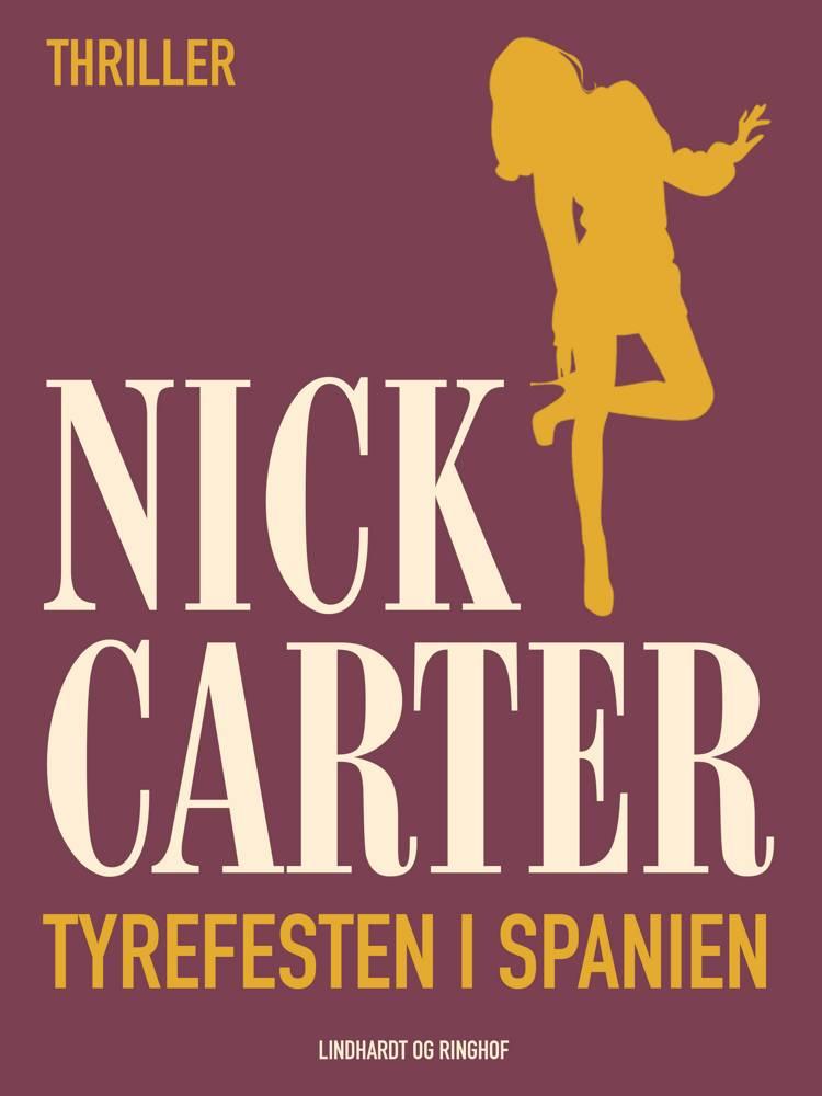 Tyrefesten i Spanien af Nick Carter