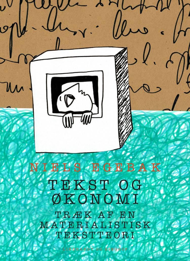 Tekst og økonomi. Træk af en materialistisk tekstteori af Niels Egebak