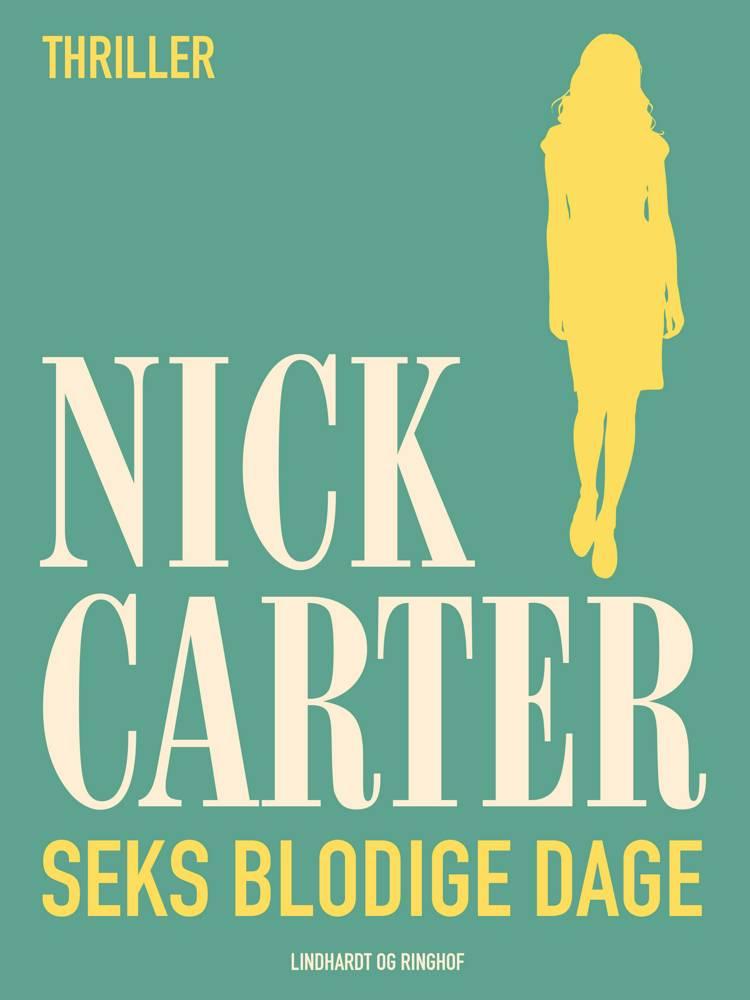Seks blodige dage af Nick Carter