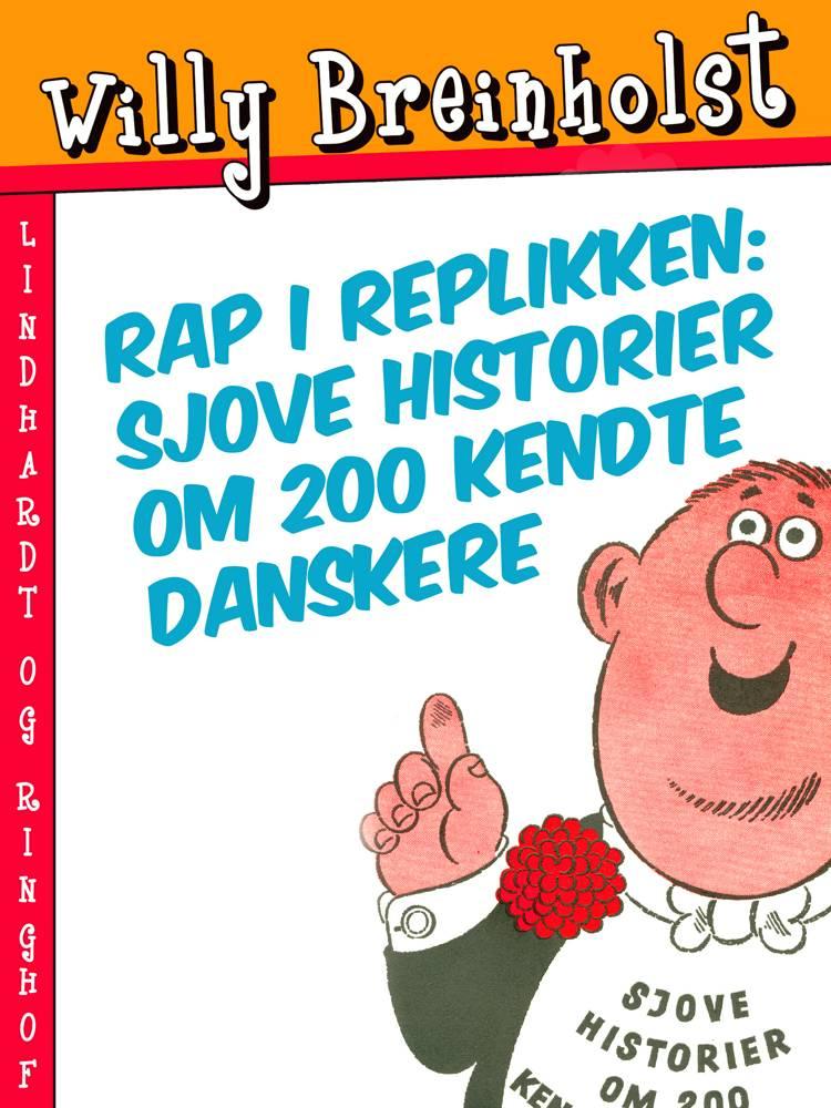 Rap i replikken: Sjove historier om 200 kendte danskere af Willy Breinholst