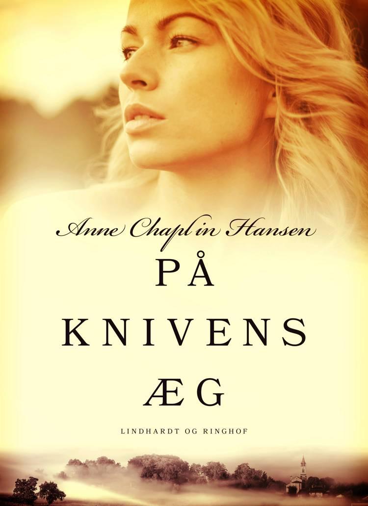 På knivens æg af Anne Chaplin Hansen