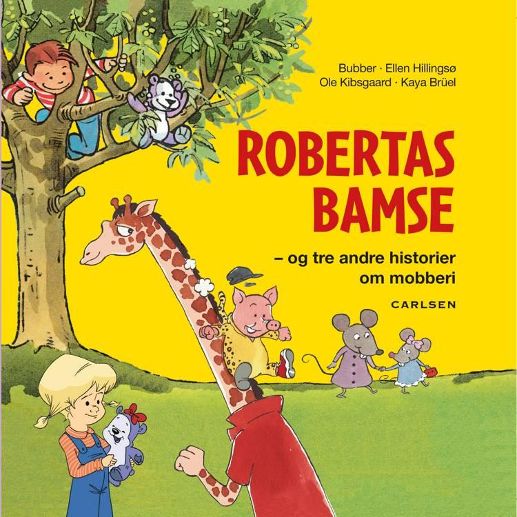 Robertas Bamse - og tre andre historier om mobberi af Kaya Brüel, Ellen Hillingsø og - Bubber m.fl.