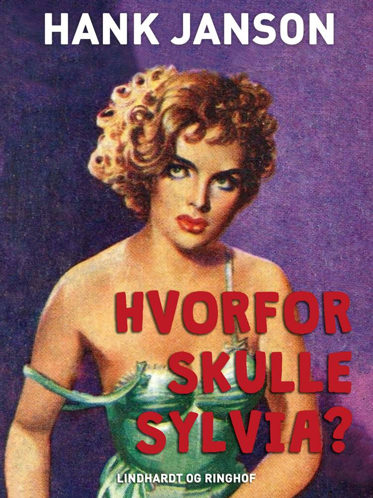 Hvorfor skulle Sylvia? af Hank Janson