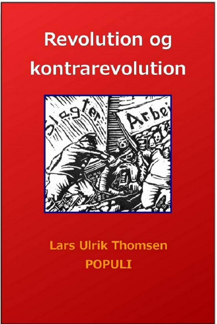 Revolution og kontrarevolution af Lars Ulrik Thomsen