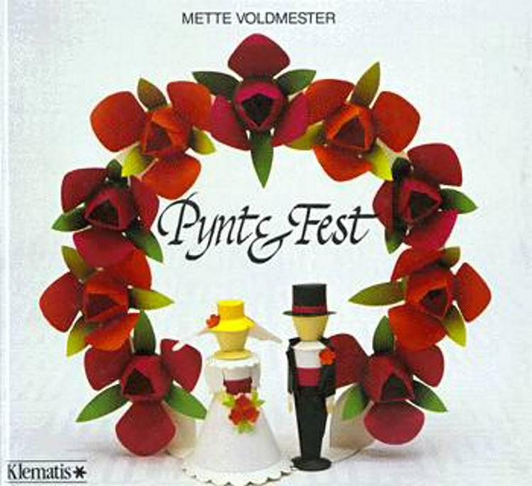 Pynt & fest af Mette Voldmester