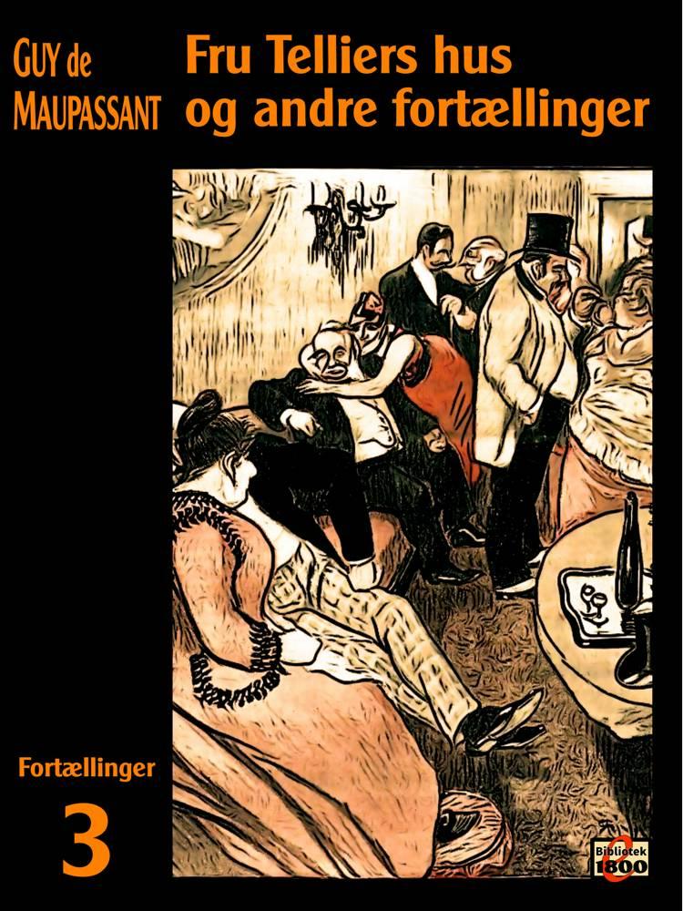 Fru Telliers pensionat og andre fortællinger af Guy de Maupassant