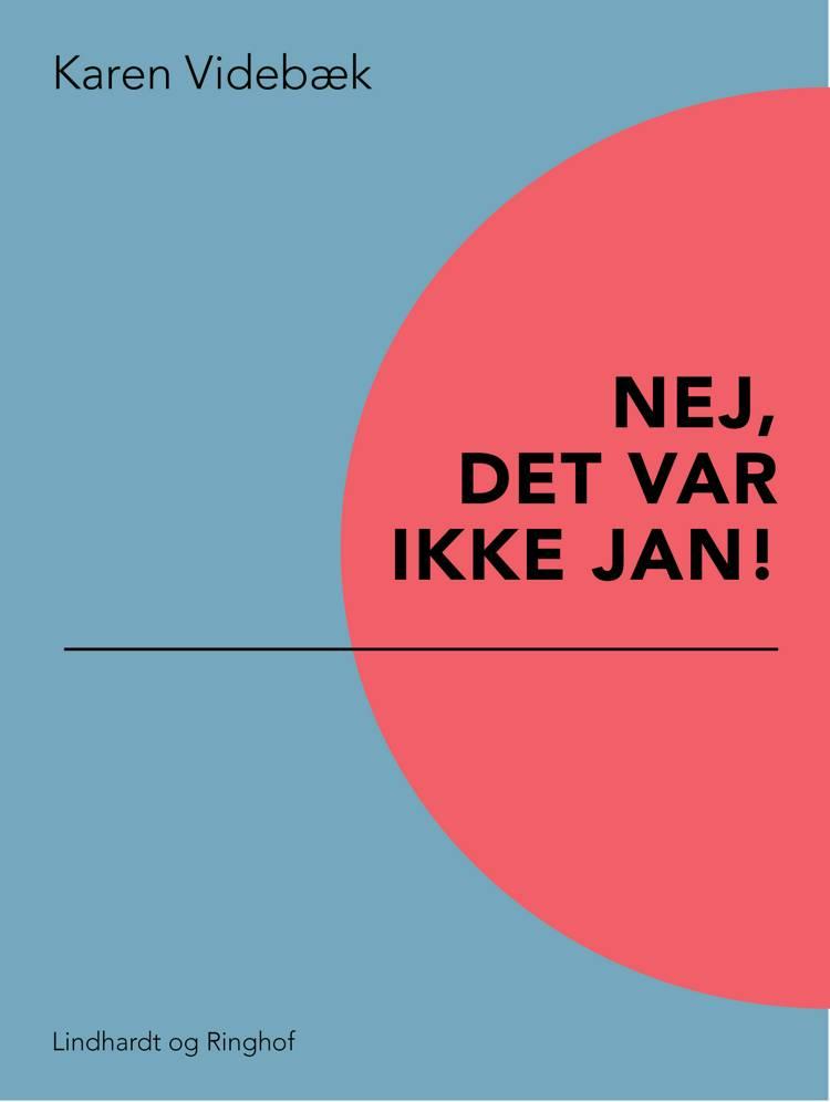 Nej, det var ikke Jan! af Karen Videbæk