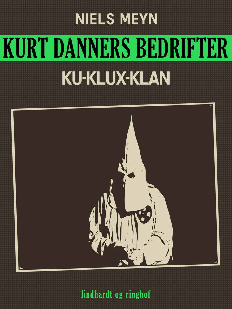 Kurt Danners bedrifter: Ku-Klux-Klan af Peter Anker