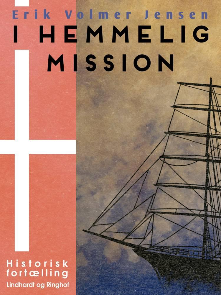 I hemmelig Mission af Erik Volmer Jensen